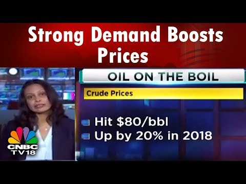 Oil Price Hike: Strong Demand Boosts Prices | CNBC TV18