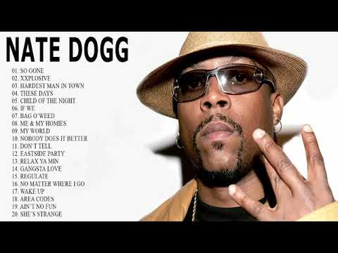 Nate Dogg Greatest Hits - Best Songs Of Nate Dogg Playlist