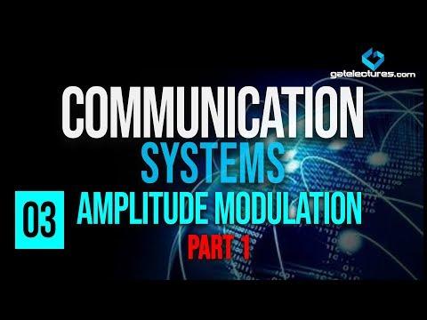 Communication Systems 03 Amplitude Modulation Part 1
