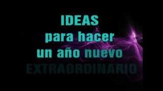 VIDEO IDEAS PARA HACER UN AÑO EXTRAORDINARIO
