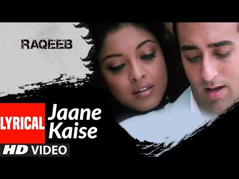 Lyrical: Jaane Kaise   Raqeeb- Rival In Love   Rahul Khanna, Tanushree Datta   K