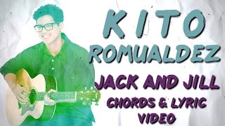Kito Romualdez — Jack and Jill [Official lyric video with CHORDS]