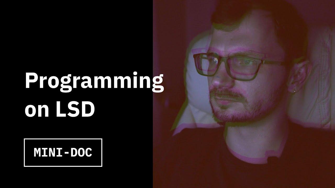 Programming on LSD
