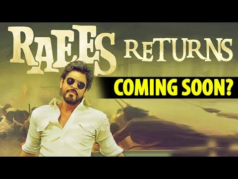 Shahrukh Khan's RAEES Makers are Planning For The Sequel?