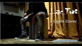 Lạc Trôi - Cajon Cover by Trí Bốn Mắt