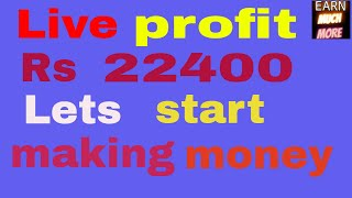 Rs 22400 profit in live trading - stop ur loss and start making money