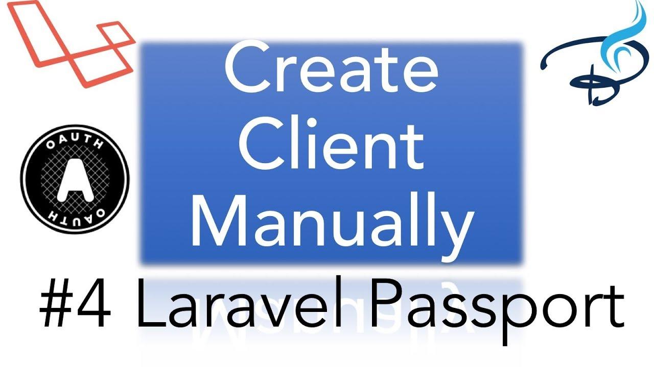 Laravel Passport | | OAuth 2 0 | Create Clients Manually #4