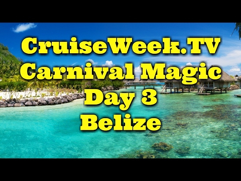Cruiseweek Episode 3 - The 1st timers visit Belize Carnival Magic