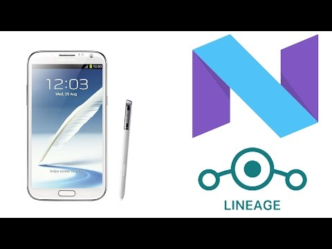 How To Install LineageOS 14.1.1  For Samsung Galaxy Note 2 (GT-N7100)