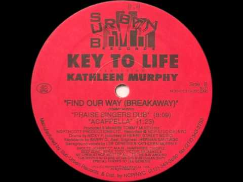 Key To Life Featuring Kathleen Murphy ‎-- Find Our Way (Tommy's Revival Mix)