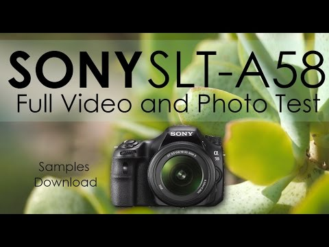 [Sony SLT-A58] - Full Video and Photo Test