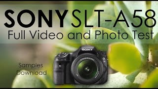 sony slt a58 full video and photo test