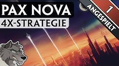 Pax Nova - 4X-Strategie #1 - Angespielt