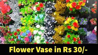 Home Decor Items At Cheapest Price     Sadar Bazar Delhi   Artificial Flowers