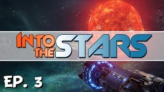 Into the Stars - Ep. 3 - Outrunning the Skorn! - Let