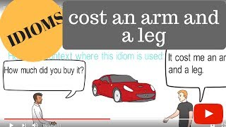 cost an arm and a leg (English idiom)