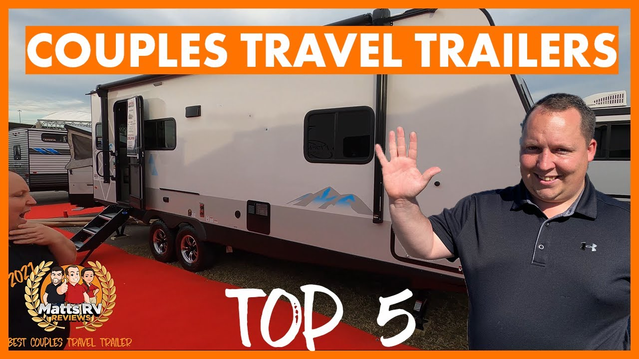 Download Matt's RV Reviews Awards! TOP 5 Couples Travel Trailers for 2021
