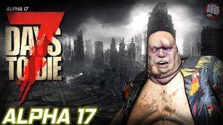 Alpha 17 | 7 Days To Die | Experimental Random Gen EP3