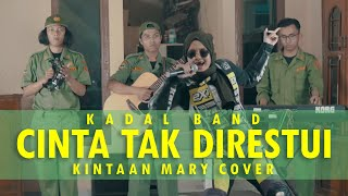KADAL BAND - CINTA TAK DIRESTUI ( KINTAAN MARY X UDIN AND FRIENDS COVER )