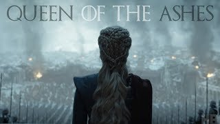 Death & Ashes To Fire & Blood | Daenerys Targaryen | Game Of Thrones Season 8