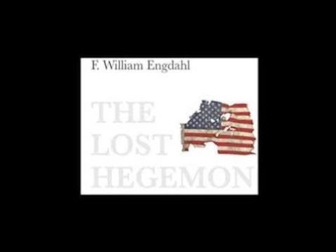 F. William Engdahl | The Lost Hegemon, The Oligarchs' Decline, Clinton, & Trump - Higherside Chats