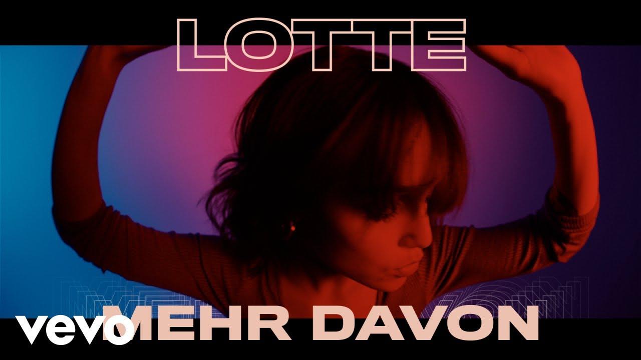 LOTTE - Mehr davon (Official Video)