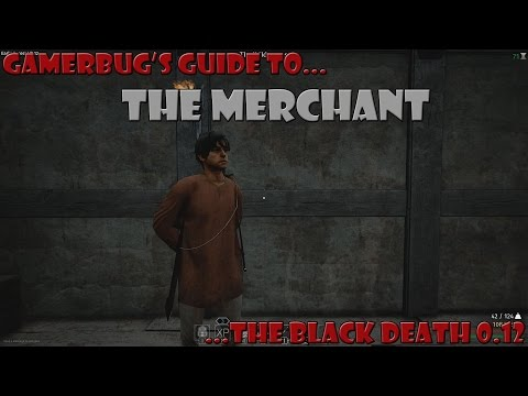 Gamerbug's Guide to The Black Death v0.12 - The Merchant