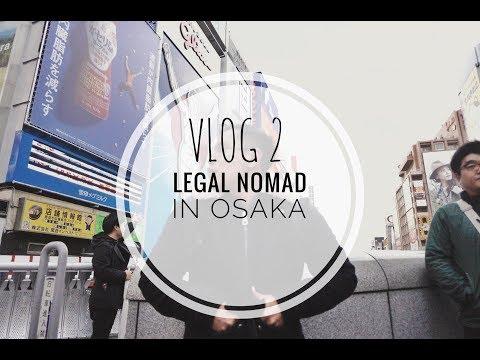 VLOG 02  -  Legal Nomad in Osaka