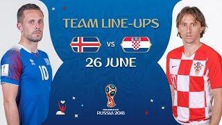 LINEUPS – ICELAND V CROATIA - MATCH 40 @ 2018 FIFA World Cup™