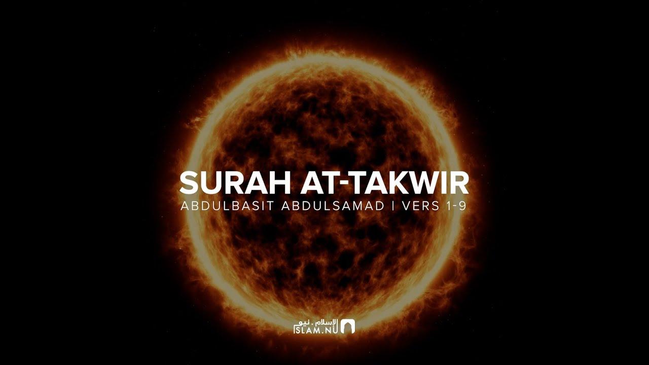 Surah At-Takwir [1-9] - Abdulbasit Abdulsamad
