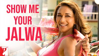 Show Me Your Jalwa – Full Song | Aaja Nachle | Madhuri Dixit | Richa Sharm …