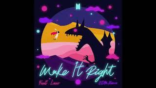 Baixar [DOWNLOAD] [SINGLE] BTS – MAKE IT RIGHT (FEAT. LAUV) (EDM REMIX)