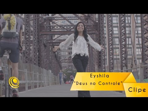 eyshila---deus-no-controle---video-oficial