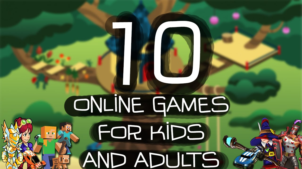 Top Ten Online Games for Kids and Adults 2016   YouTube Top Ten Online Games for Kids and Adults 2016