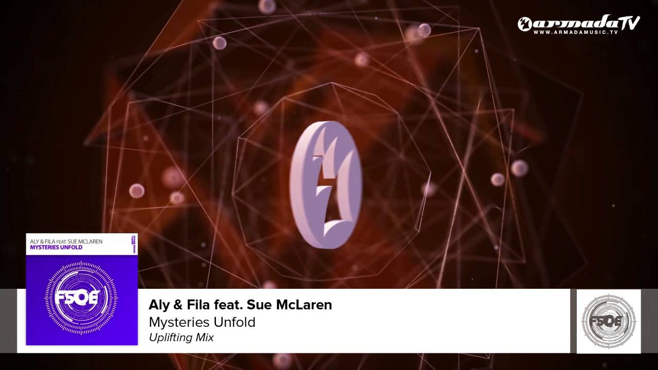 aly & fila feat. sue mclaren - mysteries unfold (uplifting mix