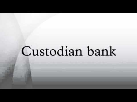 Custodian bank