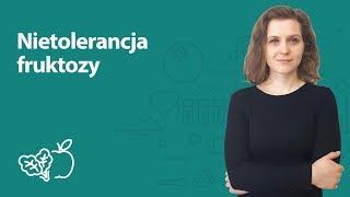 Nietolerancja fruktozy | Joanna Zawadzka | Porady dietetyka klinicznego