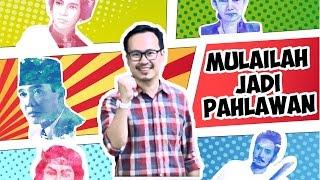 MULAILAH JADI PAHLAWAN (HARI PAHLAWAN 10 NOVEMBER)