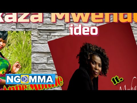 Ann Mbithe ft Rose Muhando in Kaza Mwendo(Official Lyric Video)