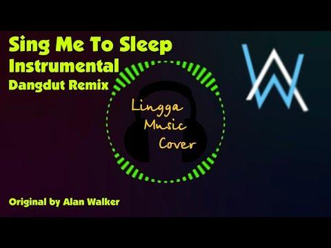 Sing Me To Sleep - Alan Walker (Instrumental Dangdut Remix)