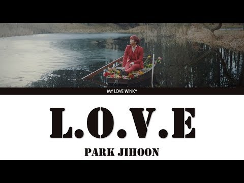 "PARK JIHOON (박지훈) - ""L.O.V.E"" Color Coded Lyrics (Eng/Rom/Han)"