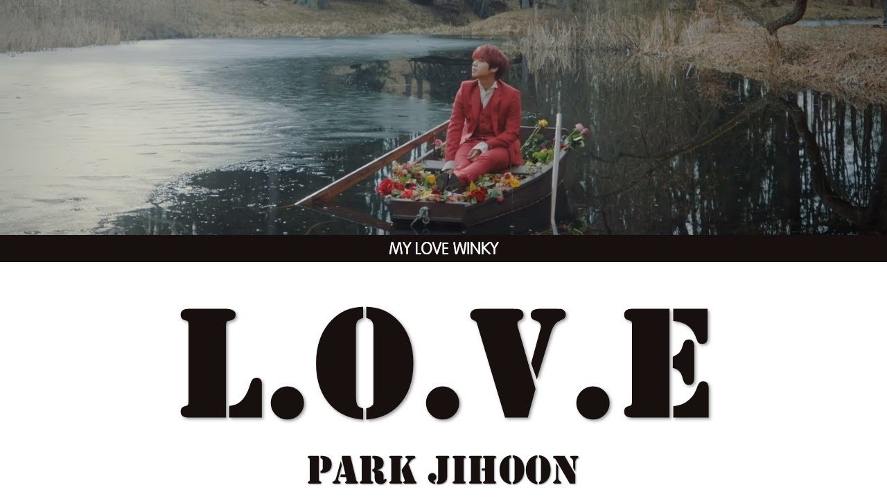 "PARK JIHOON (박지훈) - ""L.O.V.E"" Color Coded Lyrics (Eng/Rom/Han)"