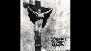 Cultes Des Ghoules - Ridden With Holy Grace