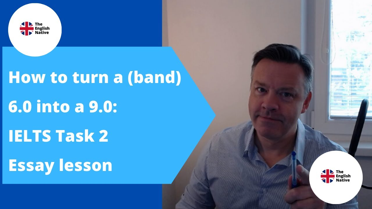 How to turn a (band) 6.0 into a 9.0: IELTS Task 2 Essay lesson