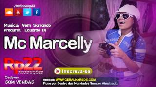 MC Marcelly - Vem Sarrando [ Eduardo DJ ] WebMusic 2013