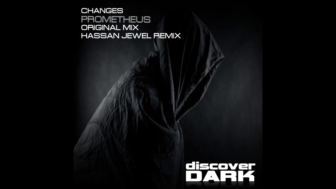 Changes - Prometheus (Hassan Jewel Remix)
