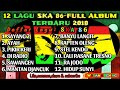 12 Lagu Ska 86 Full Album Reggae Ska Terbaru 2018   Youtube
