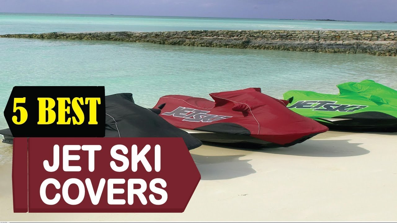 5 Best Jet Ski Covers 2018 | Best Jet Ski Covers Reviews | Top 5 Jet ...