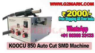 Baixar Koocu 850 Auto SMD Rework Station With USB Port Free Shipping All Over India, WhatsApp : 9830833133