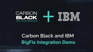 Integrating Carbon Black & BigFix for Better IT Management